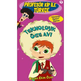 Profesör Kip ile Türkçe 2 - Teknolojik Öge Avı (9. Kitap)