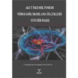 Akut İstemik İnmede Nörolojik Skorlama Ölçekleri : Yeni Bir Bakış