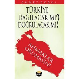 Türkiye Dağılacak mı, Doğrulacak mı?