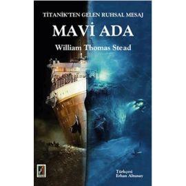 Titanik'ten Gelen Ruhsal Mesaj Mavi Ada