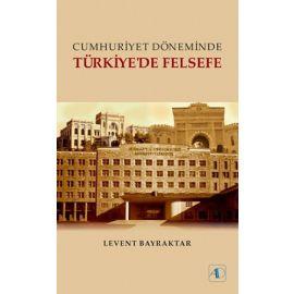 Cumhuriyet Döneminde Türkiye'de Felsefe
