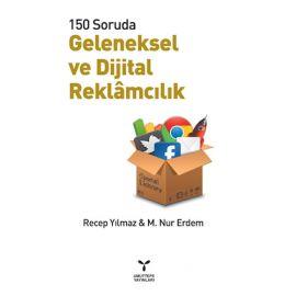 150 Soruda Geleneksel ve Dijital Reklâmcılık