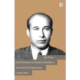 Zeki Erataman'ın Siyasetçi Kimliği ve Yassıada'da Yargılanması (1950-1961)