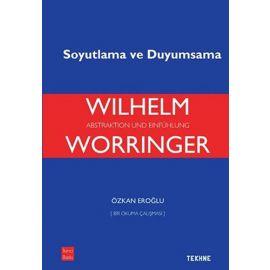 Wilhelm Worringer: Soyutlama ve Duyumsama