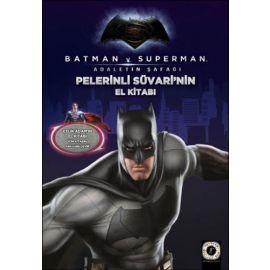 Batman v Superman - Pelerinli Süvarinin El Kitabı