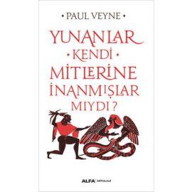 Yunanlar Kendi Mitlerine İnanmışlar Mıydı?