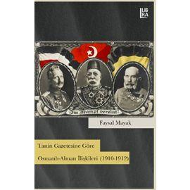 Tanin Gazetesine Göre Osmanlı-Alman İlişkileri (1910-1912)