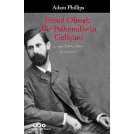 Freud Olmak: Bir Psikanalistin Gelişimi