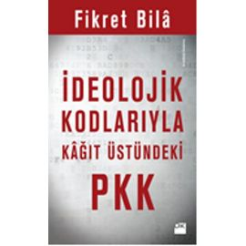 İdeolojik Kodlarıyla Kâğıt Üstündeki PKK