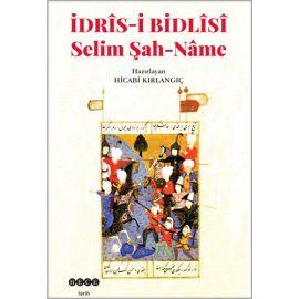 İdris-i Bidlisi - Selim Şah-Nâme