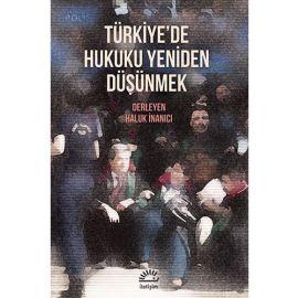 Türkiye'de Hukuku Yeniden Düşünmek