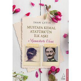 Mustafa Kemal Atatürk'ün İlk Aşkı