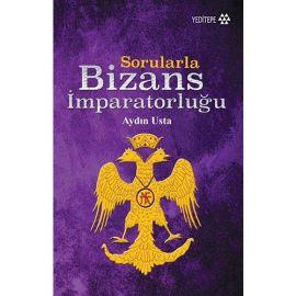 Sorularla Bizans İmparatorluğu