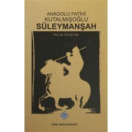 Anadolu Fatihi Kutalmışoğlu Süleymanşah