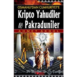 Osmanlı'dan Cumhuriyet'e Kripto Yahudiler ve Pakraduniler