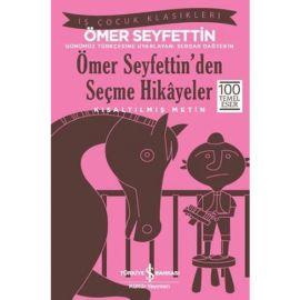 Ömer Seyfettin'den Seçme Hikâyeler (Kısaltılmış Metin)