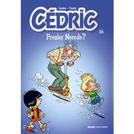 Cedric 16 - Frenler Nerede?