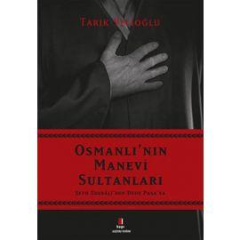 Osmanlı'nın Manevi Sultanları