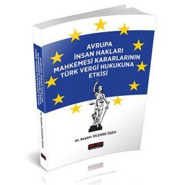 Avrupa İnsan Hakları Mahkemesi Kararlarının Türk Vergi Hukukuna Etkisi