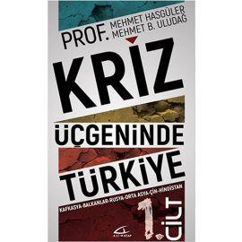 Kriz Üçgeninde Türkiye 1.Cilt