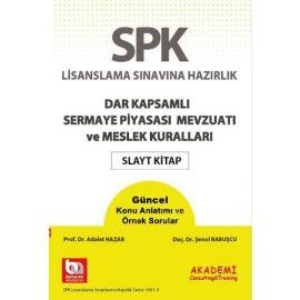 SPK Lisanslama Sınavına Hazırlık -  Dar Kapsamlı Sermaye Piyasası Mevzuatı ve Meslek Kuralları