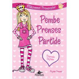 Mükemmel Prensesler 1 - Pembe Prenses Partide