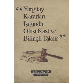 """""""Yargıtay Kararları Işığında Olası Kast ve Taksirle Bilinçli Taksir"""""""