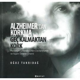 Alzheimer'dan Korkma Geç Kalmaktan Kork