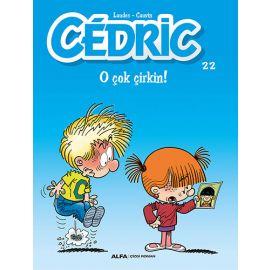 Cedric 22 - O Çok Çirkin!