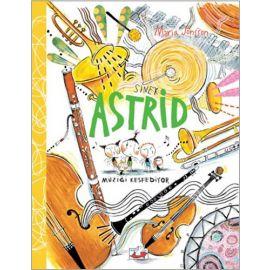 Sinek Astrid Müziği Keşfediyor (Ciltli)