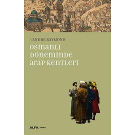Osmanlı Döneminde Arap Kentleri