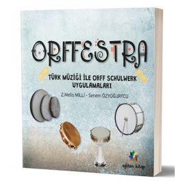 Orffestra - Türk Müziği ile Orff Schulwerk Uygulamaları