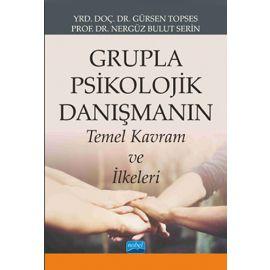 Grupla Psikolojik Danışmanın Temel Kavram ve İlkeleri