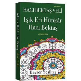 Hacı Bektaş Veli - Işık Eri Hünkâr Hacı Bektaş