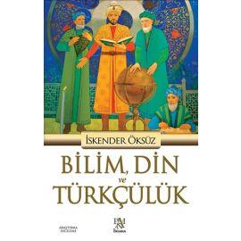 Bilim, Din ve Türkçülük