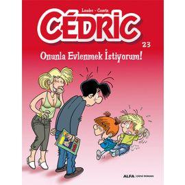 Cedric 23 - Onunla Evlenmek İstiyorum!