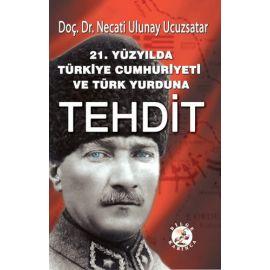 21.Yüzyılda Türkiye Cumhuriyeti ve Türk Yurduna Tehdit