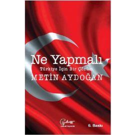 Ne Yapmalı Türkiye İçin Bir Çözüm