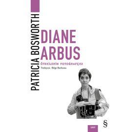 Diane Arbus - Ötekilerin Fotoğrafçısı