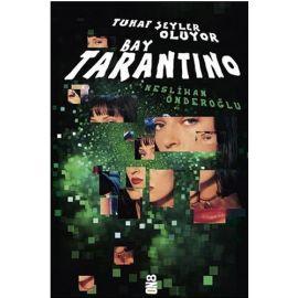 Tuhaf Şeyler Oluyor Bay Tarantino
