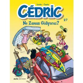Cedric 27 - Ne Zaman Gidiyoruz?