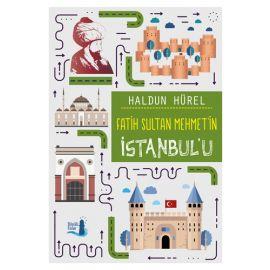 Fatih Sultan Mehmet'in İstanbul'u