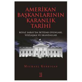 Amerikan Başkanlarının Karanlık Tarihi