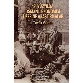 19. Yüzyılda Osmanlı Ekonomisi Üzerine Araştırmalar
