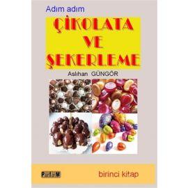 Adım Adım Çikolata ve Şekerleme - Birinci Kitap