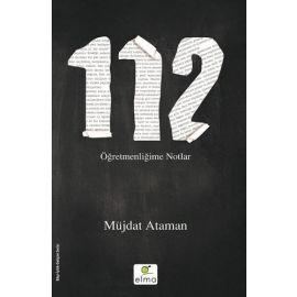 112 - Öğretmenliğime Notlar
