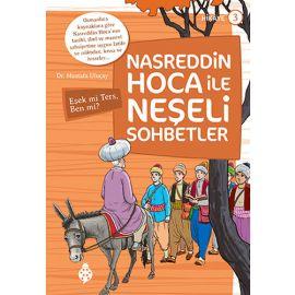 Nasreddin Hoca ile Neşeli Sohbetler 3: Eşek mi Ters, Ben mi?