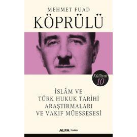 İslam ve Türk Hukuk Tarihi Araştırmaları ve Vakıf Müessesesi