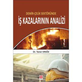 Demir-Çelik Sektöründe İş Kazalarının Analizi
