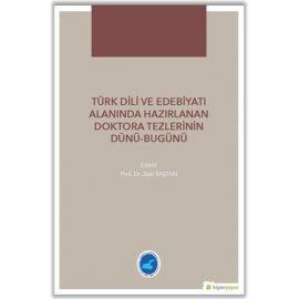 Türk Dili ve Edebiyatı Alanında Hazırlanan Doktora Tezlerinin Dünü - Bugünü